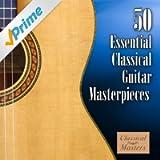 50 Essential Classical Guitar Masterpieces