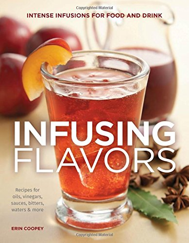 Infusing Flavors: Intense Infusions for Food and Drink: Recipes for oils, vinegars, sauces, bitters, waters & more (Soy Sauce Book compare prices)