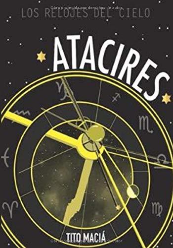 Atacires Los relojes del cielo Astrología Neoclásica  [Maciá, Tito] (Tapa Blanda)