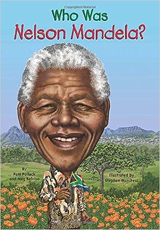 Who Was Nelson Mandela? written by Meg Belviso