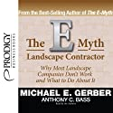 The E-Myth Landscape Contractor (       UNABRIDGED) by Michael E. Gerber, Anthony C. Bass Narrated by Michael E. Gerber, Anthony C. Bass