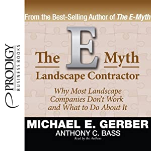 The E-Myth Landscape Contractor | [Michael E. Gerber, Anthony C. Bass]
