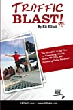 Traffic Blast!: The Incredible 31 Day Plan Generating Massive Online Traffic and Increasing Online Revenue!