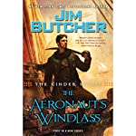 The Aeronaut's Windlass: The Cinder Spires, Book 1 (       UNABRIDGED) by Jim Butcher Narrated by Euan Morton