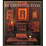 In a Spiritual Style: The Home As Sanctuary ~ Laura Cerwinske