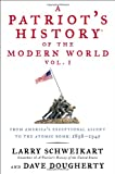 A Patriots History® of the Modern World, Vol. I: From Americas Exceptional Ascent to the Atomic Bomb: 1898-1945