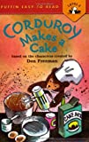 Corduroy Makes a Cake (Puffin Easy-to-Read) (0142501638) by Freeman, Don