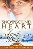 Snowbound Heart (Sweetly Contemporary Collection Book 6)