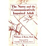 The Nurse and the Communicativey Impaired Adult ~ William J. Ryan