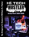 Hi-Tech Hustler Scrap Book 2004-2005