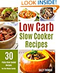 Low Carb Slow Cooker Recipes: 30 Pale...