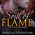 Soul of Flame: Imdalind, Book 4 Audiobook by Rebecca Ethington Narrated by Eileen Stevens