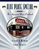 Blue Plate Special: The American Diner Cookbook (1888952016) by McKeon, Elizabeth