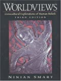 Worldviews: Crosscultural Explorations of Human Beliefs (3rd Edition)