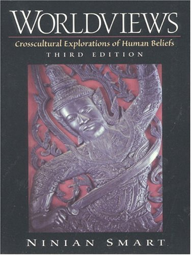Worldviews: Crosscultural Explorations of Human Beliefs...