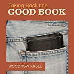Taking Back the Good Book: How America Forgot the Bible and Why it Matters to You | Woodrow Kroll