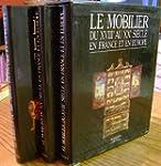 Le Mobilier du XVIIIe si�cle en Franc...