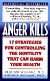 Anger Kills: Seventeen Strategies for Controlling the Hostility That Can Harm Your Health (0061097535) by Williams, Redford / Williams, Virginia