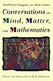 Conversations on Mind, Matter, and Mathematics (0691004056) by Changeux, Jean-Pierre