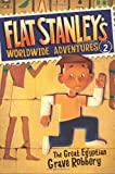 Flat Stanley\\\'s Worldwide Adventures #2: The Great Egyptian Grave Robbery