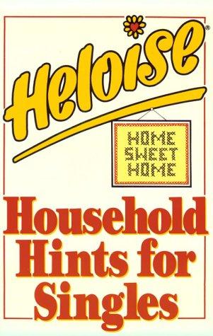 Heloise: Household Hints for Singles, Heloise