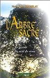 echange, troc Marie Diane Tremblay - L'arbre sacré : Se guérir du mal de vivre