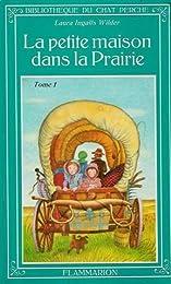 La petite maison dans la prairie : Tome 1 : Période de 19870 à 1890 : Collection