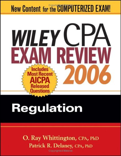 Wiley CPA Exam Review 2006: Regulation (Wiley CPA Examination Review: Regulation)