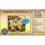 Honeybee's Recipe Book Volume 10: Honey, royal jelly & honey crackles (Honeybee Series)