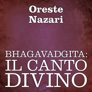 Bhagavadgita: Il canto divino [Bhagavad Gita: The Divine Song] Audiobook