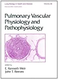 img - for Pulmonary Vascular Physiology and Pathophysiology (Lung Biology in Health and Disease) book / textbook / text book