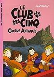 echange, troc Enid Blyton - Le Club des Cinq, Tome 3 : Le Club des Cinq contre-attaque