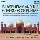 Blasphemy and the Governor of Punjab Hörbuch von  AudioGO Ltd Gesprochen von: Owen Bennet-Jones