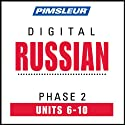 Russian Phase 2, Unit 06-10: Learn to Speak and Understand Russian with Pimsleur Language Programs  by Pimsleur