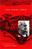 img - for The Urban Ideal: Conversations with Paolo Soleri book / textbook / text book