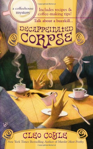 Decaffeinated Corpse (Coffeehouse Mysteries, No. 5) PDF