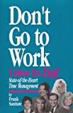 Don't Go to Work Unless It's Fun (1881474038) by Frank Sanitate