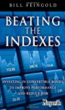 Beating the Indexes: Investing in Convertible Bonds to Improve Performance and Reduce Risk (Minyanville Media)