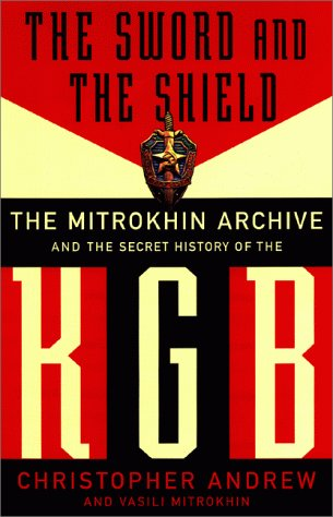 The Sword and the Shield. The Secret History of the KGB: The Mitrokhin Archive and the Secret History of the KGB