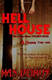 Hell House with Tyler's Fate (A Hanging Tree Tale Combo Set) (Volume 1)