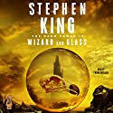 Wizard and Glass: The Dark Tower, Book 4 Audiobook by Stephen King Narrated by Frank Muller