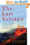 The Last Volcano: A Man, a Romance, a...