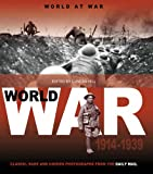 World at War: 1914 to 1939 (Classic Rare & Unseen) Daily Mail