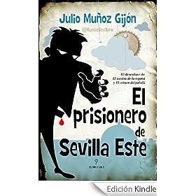 El prisionero de Sevilla Este (Novela) eBook: Julio Muñoz