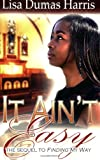 img - for It Ain't Easy book / textbook / text book