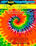 Problem Solving BASIC/Not Boring 6-8+: Inventive Exercises to Sharpen Skills and Raise Achievement Imogene Forte, Marjorie Frank, Anna Quinn and Kathleen Bullock