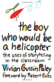 img - for The Boy Who Would Be a Helicopter book / textbook / text book
