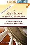 The 12 Key Pillars of Novel Construction: Your Blueprint for Building a Strong Story (The Writer's Toolbox Series)