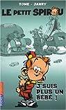 Le Petit Spirou, Tome 4 : J'suis plus un b�b� ! par Tome