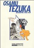 echange, troc Tezuka Productions - Osamu Tezuka : Biographie 1946-1959
